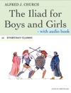 The Iliad For Boys And Girls - With Audio Book