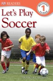 DK Readers L1: Let's Play Soccer (Enhanced Edition)