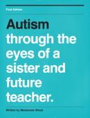 Autism Through the Eyes of a Sister and Future Teacher