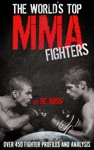 The Worlds Top MMA Fighters Over 450 Fighter Profiles And Analysis