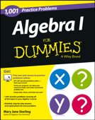 Algebra I: 1,001 Practice Problems For Dummies (+ Free Online Practice)