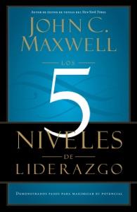Los 5 Niveles de Liderazgo Book Cover
