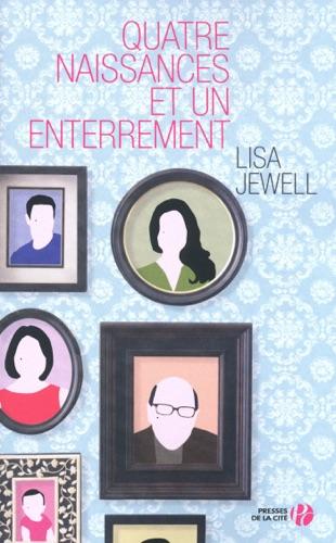 Lisa Jewell - Quatre naissances et un enterrement