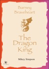 Barney Braveheart - The Dragon King 4-6 Year Olds