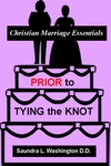 Prior To Tying The Knot Christian Marriage Essentials