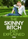 The Skinny Bitch Diet Explained