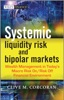 Systemic Liquidity Risk and Bipolar Markets