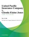 United Pacific Insurance Company V Glenda Elaine Jones