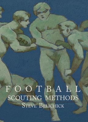 Football Scouting Methods - Steve Belichick book