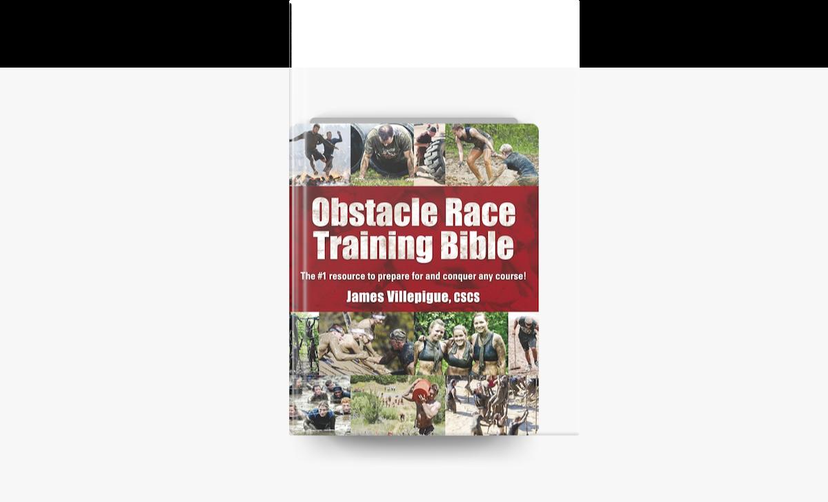 Obstacle Race Training Bible - James Villepigue