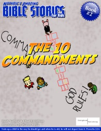 Nothric S Amazing Bible Stories For Kids The 10 Commandments