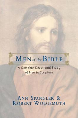 Ann Spangler & Robert Wolgemuth - Men of the Bible book