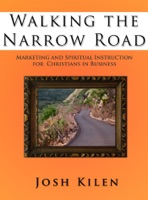 Walking the Narrow Road: Marketing and Spiritual Instruction for Christians In Buisness