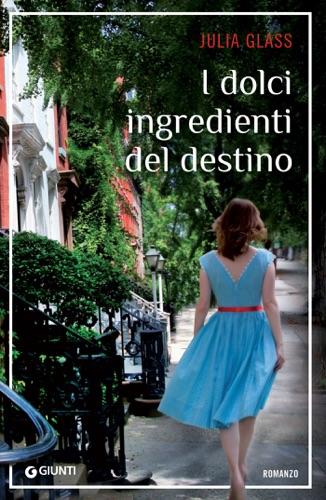 Julia Glass - I dolci ingredienti del destino