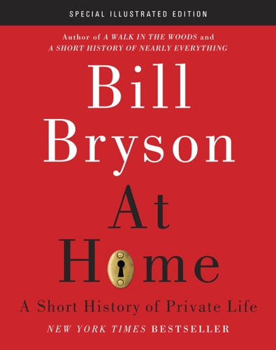 Bill Bryson - At Home: Special Illustrated Edition