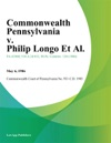 Commonwealth Pennsylvania V Philip Longo Et Al