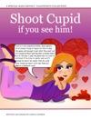 Shoot Cupid If You See Him
