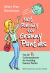Not Ready For Granny Panties - The 11 Commandments For Avoiding Granny Panties