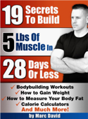 19 Secrets To Build 5 Pounds Of Muscle In 28 Days Or Less