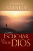 Cómo escuchar la voz de Dios - Charles F. Stanley (personal)