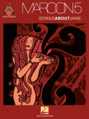Maroon 5 - Songs About Jane (Songbook) Book Cover