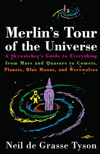 Merlin's Tour of the Universe - Neil de Grasse Tyson - Neil de Grasse Tyson