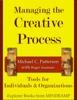 Managing The Creative Process: Tools For Individuals & Organizations
