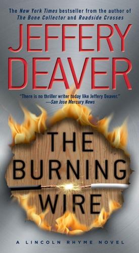Jeffery Deaver - The Burning Wire