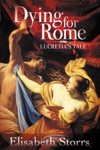 Dying For Rome Lucretias Tale