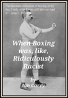 When Boxing Was Like Ridiculously Racist