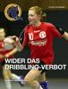 Klaus Feldmann & Handball-Akademie.de - WIDER DAS DRIBBLING-VERBOT artwork