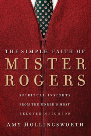 The Simple Faith of Mister Rogers PDF Download