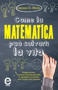 Come la matematica può salvarti la vita Book Cover