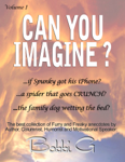 Can You Imagine...? Volume I, The Best of Furry and Freaky things.