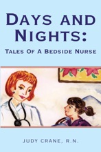 Days And Nights: Tales Of A Bedside Nurse