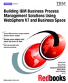 Building IBM Business Process Management Solutions Using WebSphere V7 And Business Space
