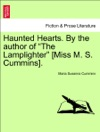Haunted Hearts By The Author Of The Lamplighter Miss M S Cummins Vol I