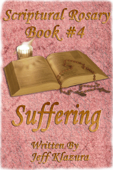 Scriptural Rosary #4: Suffering