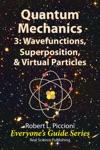 Quantum Mechanics 3 Wavefunctions Superposition  Virtual Particles