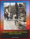Al-Anbar Awakening Volume I - American Perspectives US Marines And Counterinsurgency In Iraq 2004-2009 Blackwater Fallujah Al-Qaeda Counterinsurgency Ramadi Turning The Tide