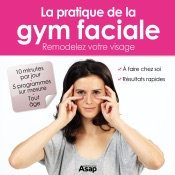 Gymnastique faciale : remodelez votre visage