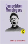 Competition Monologues