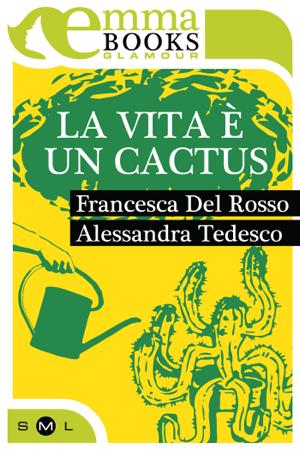 La vita è un cactus - Francesca Del Rosso