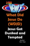 G-TRAX Devos-WDJD Jesus Got Dunked And Tempted