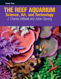 The Reef Aquarium Volume Three