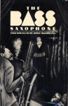 THE BASS SAXOPHONE