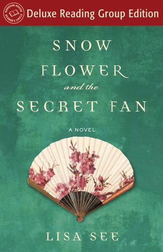 Lisa See - Snow Flower and the Secret Fan (Random House Reader's Circle Deluxe Reading Group Edition)