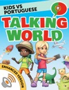 Kids Vs Portuguese Talking World Enhanced Version