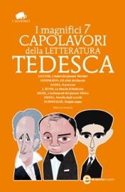 I MAGNIFICI 7 CAPOLAVORI DELLA LETTERATURA TEDESCA