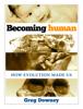 Greg Downey - Becoming Human artwork
